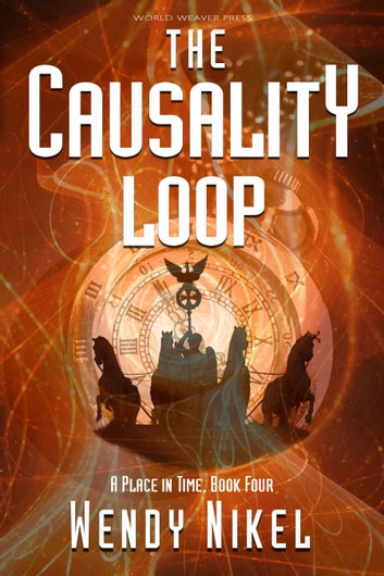 The Causality Loop ebook by Wendy Nikel