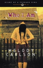 Who I Am - Diary Number 3 ebook by Melody Carlson