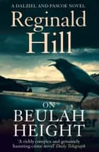 On Beulah Height (Dalziel & Pascoe, Book 15) eBook by Reginald Hill