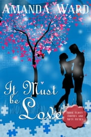 It Must Be Love - Those Flirty Forties and Nifty Fifties, #3 ebook by Amanda Ward