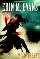 The Adversary eBook by Erin M. Evans