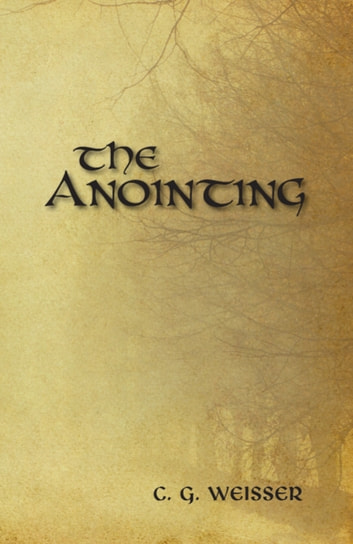 The Anointing ebook by C. G. Weisser