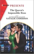 The Queen's Impossible Boss ebook by Natalie Anderson