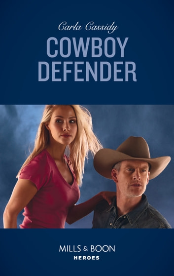 Cowboy Defender (Mills & Boon Heroes) (Cowboys of Holiday Ranch, Book 9) eBook by Carla Cassidy