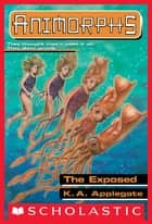 The Exposed (Animorphs #27) ebook by K. A. Applegate