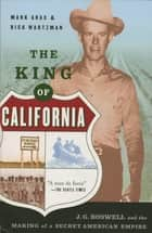 The King Of California ebook by Mark Arax,Rick Wartzman