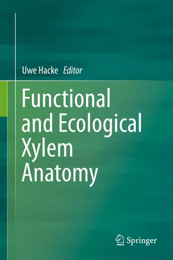Functional and Ecological Xylem Anatomy ebook by
