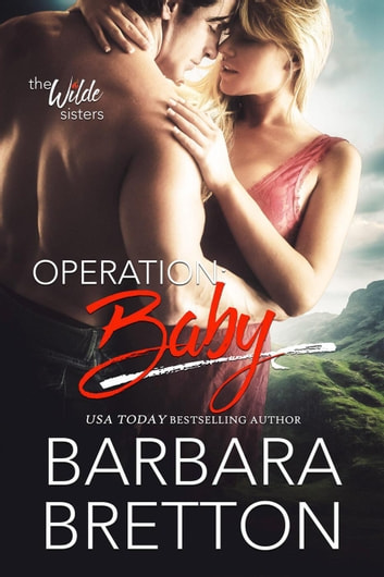 Operation: Baby - The Wilde Sisters, #2 ebook by Barbara Bretton
