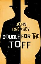 Double for the Toff ebook by John Creasey