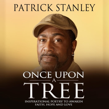 Once Upon a Tree: Inspirational Poetry to Awaken Faith, Hope and Love audiobook by