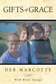 Gifts of Grace ebook by Deb Marcotte