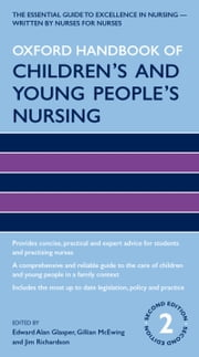 Oxford Handbook of Children's and Young People's Nursing ebook by Edward Alan Glasper,Gillian McEwing,Jim Richardson