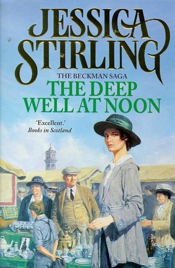 The Deep Well at Noon - Beckman Trilogy Book 1 ebook by Jessica Stirling
