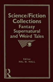 Science/Fiction Collections - Fantasy, Supernatural and Weird Tales ebook by Lee Ash