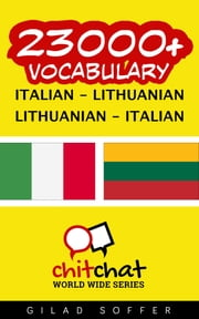 23000+ Vocabulary Italian - Lithuanian ebook by Gilad Soffer