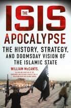 The ISIS Apocalypse ebook by William McCants