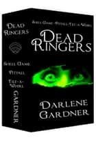 Dead Ringers: Volumes 4-6 ebook by Darlene Gardner