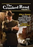 The Crooked Road, Volume 2 ebook by Janet Hutchings - Editor,Janice Law,Edward D. Hoch