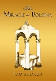 The Miracle at Bolsena ebook by Tom Scorza