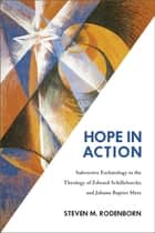 Hope in Action ebook by Steven M. Rodenborn