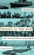 Threads of The War, Volume III - Threads of The War ebook by Jeremy Strozer