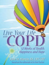 Live Your Life With COPD ebook by Jane Martin