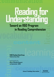 Reading for Understanding - Toward an R&D Program in Reading Comprehension ebook by Catherine Snow