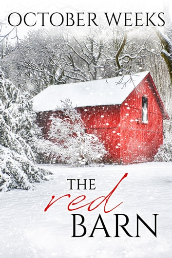 The Red Barn - a short story ebook by October Weeks