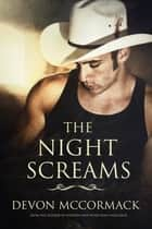 The Night Screams ebook by Devon McCormack