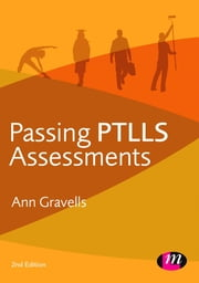 Passing PTLLS Assessments ebook by Ann Gravells