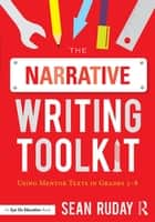 The Narrative Writing Toolkit ebook by Sean Ruday