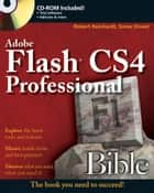 Flash CS4 Professional Bible ebook by Robert Reinhardt,Snow Dowd