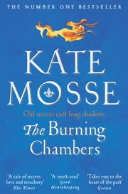 The Burning Chambers - the Sunday Times Number One Bestseller ekitaplar by Kate Mosse