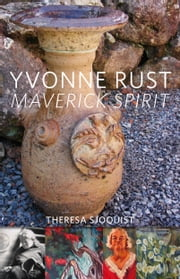 Yvonne Rust: Maverick Spirit ebook by Theresa Sjoquist