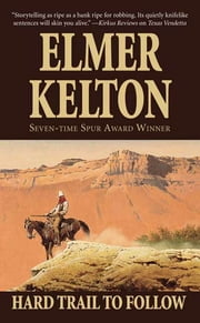 Hard Trail To Follow ebook by Elmer Kelton