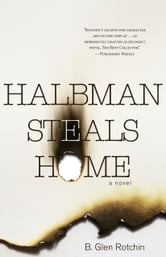 Halbman Steals Home ebook by B. Glen Rotchin