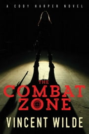 The Combat Zone ebook by Vincent Wilde