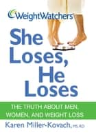 Weight Watchers She Loses, He Loses ebook by Karen Miller-Kovach