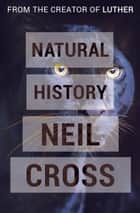 Natural History ebook by Neil Cross