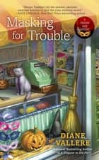 Masking for Trouble ebook by Diane Vallere