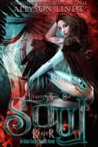 Soul Reaper ebook by Allyson Lindt