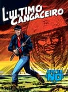 Mister No. L'ultimo cangaceiro - Mister No 003 L'ultimo cangaceiro ebook by Guido Nolitta, Franco Donatelli, Gallieno Ferri,...