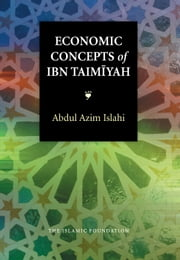 Economic Concepts of Ibn Taimiyah ebook by Abdul Azim Islahi