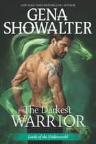 The Darkest Warrior 電子書 by Gena Showalter