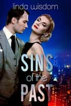 Sins of the Past ebook by Linda Wisdom