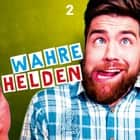 Best of Comedy: Wahre Helden, Folge 2 audiobook by