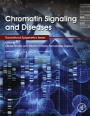 Chromatin Signaling and Diseases ebook by Olivier Binda,Martin Ernesto Fernandez-Zapico