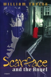 Scarface and the Angel ebook by William Taylor