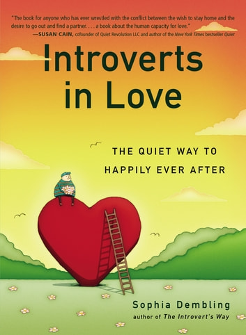 Introverts in Love - The Quiet Way to Happily Ever After ebook by Sophia Dembling