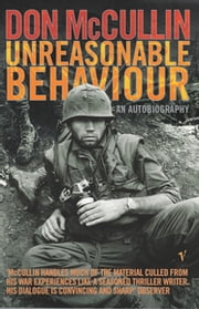 Unreasonable Behaviour - An Autobiography ebook by Don McCullin